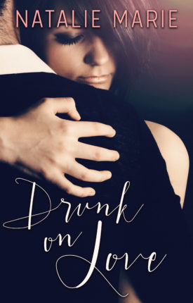 Drunk on Love by Natalie Marie