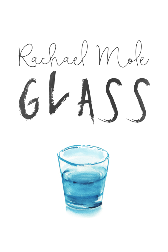 Glass by Rachael Mole