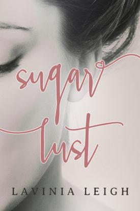 Sugar Lust by Lavinia Leigh