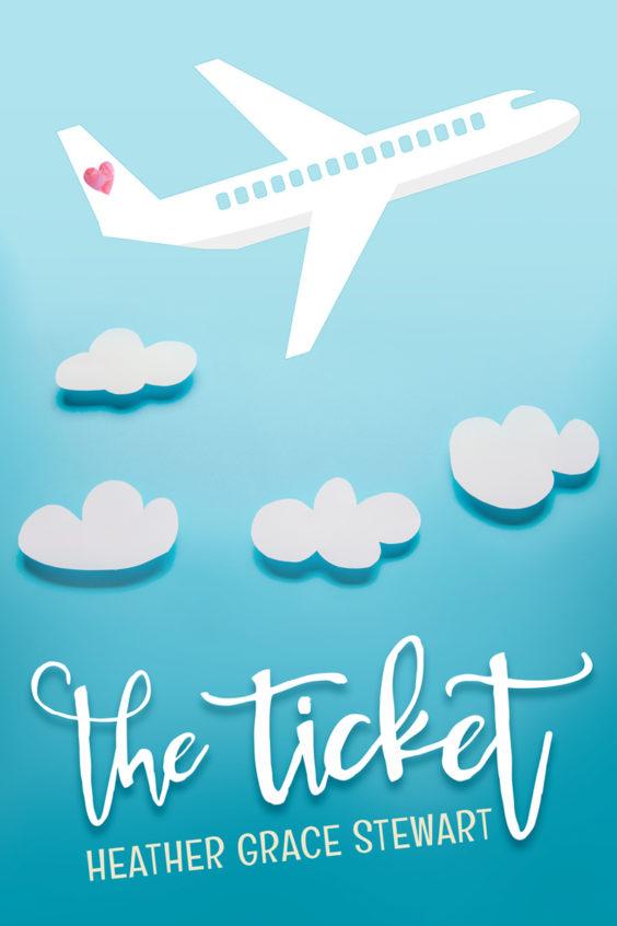 The Ticket by Heather Grace Stewart