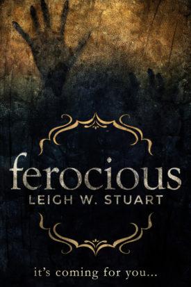 Ferocious by Leigh W. Stuart