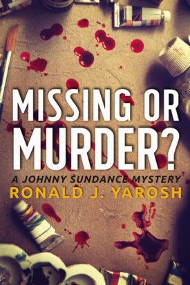 Missing or Murder? by Ronald J. Yarosh