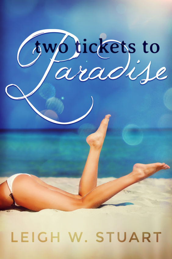 Two Tickets to Paradise by Leigh W. Stuart