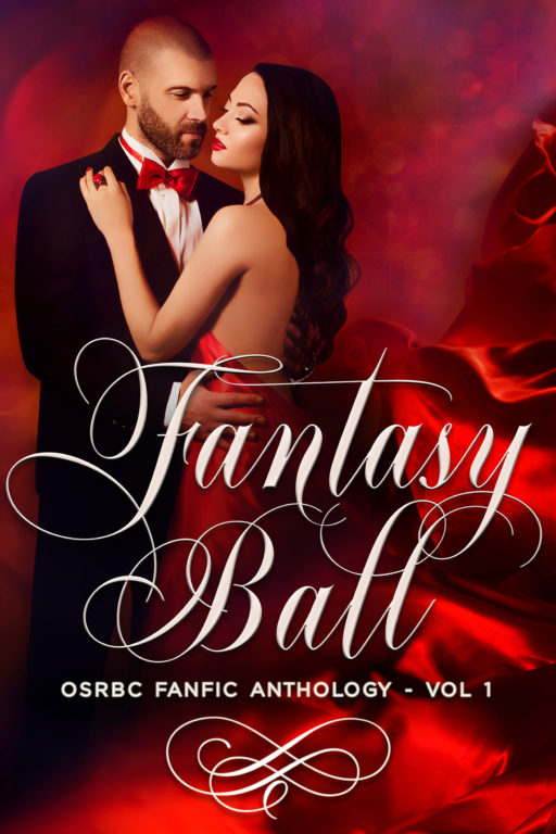 Fantasy Ball: OSRBC FanFic Anthology Vol 1 | Cover Design by Render Compose